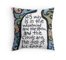 His Way Is In the Whirlwind Throw Pillow