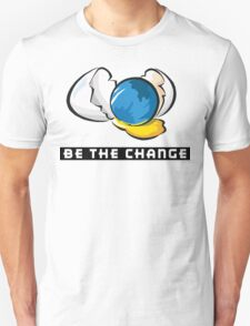 Earth Day Be The Change Unisex T-Shirt