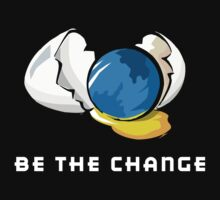 Be The Change Earth Day by HolidayT-Shirts