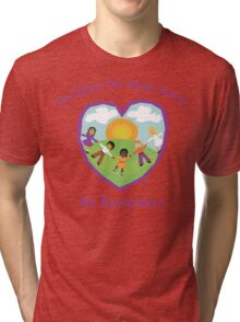 God Bless The Whole World No Exceptions Tri-blend T-Shirt