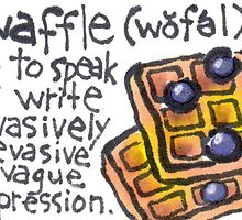Waffle (Funny Words Series) by dosankodebbie