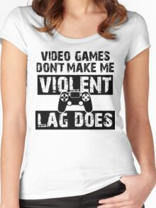 LAG Makes Me Violent! Women's Fitted Scoop T-Shirt