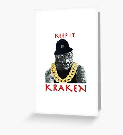 KEEP IT KRAKEN Greeting Card