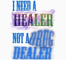 I need a healer not a drug dealer T-Shirt