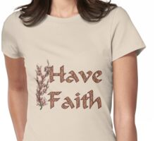 Have Faith Inspirational Design Womens Fitted T-Shirt