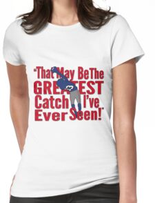 That May Be The Greatest Catch I've ever Seen Womens Fitted T-Shirt