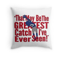That May Be The Greatest Catch I've ever Seen Throw Pillow