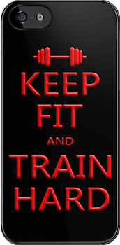 KEEP FIT and TRAIN HARD (REDonBLK) by Benjamin Whealing