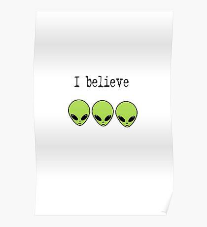 I Believe in Aliens Poster