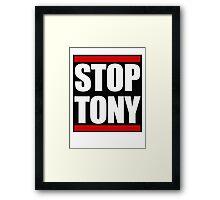 STOP TONY Framed Print