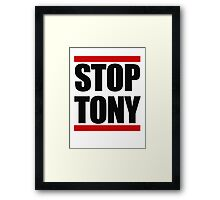 STOP TONY Framed Print