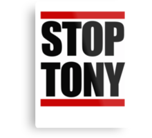 STOP TONY Metal Print