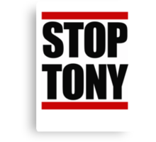 STOP TONY Canvas Print
