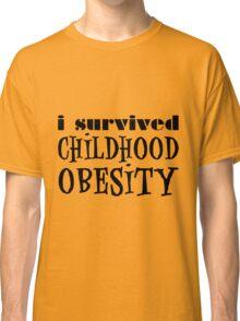I Survived Childhood Obesity (Black) Classic T-Shirt