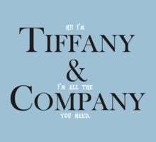 Hi. I'm Tiffany & I'm all the Company you need. by Jeffery Borchert