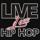 Live. Love. Hip Hop. by Dev Ramkissoon