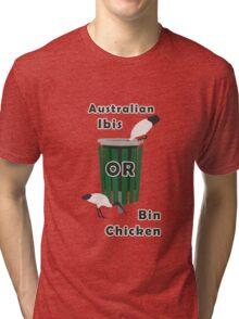 Australian Ibis: It's a Bin Chicken Tri-blend T-Shirt