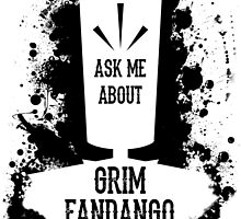 Ask Me About Grim Fandango by Dandi-boy