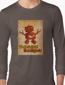 Hallelujah! Robolujah! Long Sleeve T-Shirt