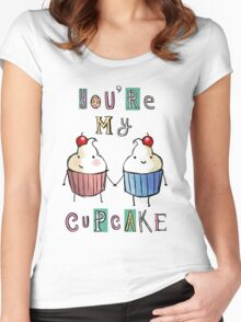you're my cupcake Women's Fitted Scoop T-Shirt