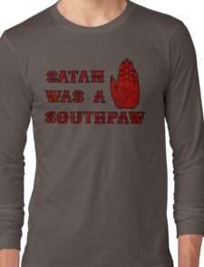 Satan Was A Southpaw Long Sleeve T-Shirt