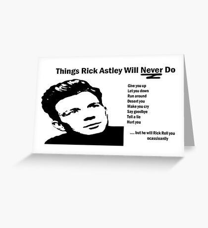 Rick Astley Will Never Greeting Card