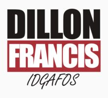 Dillon Francis - IDGAFOS by tomlefroy