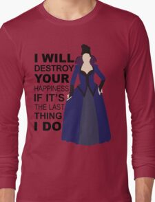 Regina Mills - Destroy Your Happiness Long Sleeve T-Shirt