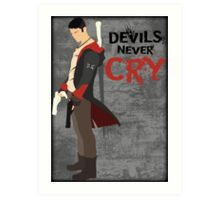 Devils Never Cry Art Print