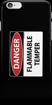 Danger- Flammable Temper by Maryevelyn Jones