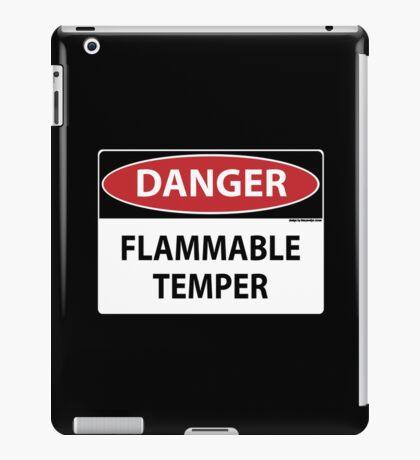 Danger- Flammable Temper iPad Case/Skin