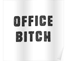 Office bitch Poster