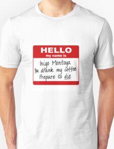 Inigo Montoya You Drank My Coffee T-Shirt