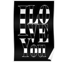 I love you - stripes- black Poster
