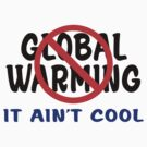 Earth Day Stop Global Warming by HolidayT-Shirts