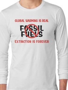 Earth Day Stop Using Fossil Fuels Long Sleeve T-Shirt