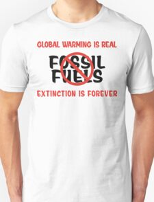 Earth Day Stop Using Fossil Fuels Unisex T-Shirt