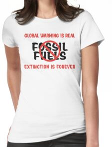 Earth Day Stop Using Fossil Fuels Womens Fitted T-Shirt