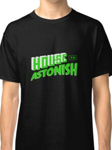 House to Astonish – Green logo Classic T-Shirt
