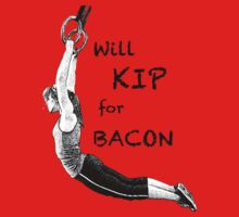 Will KIP for BACON by tabe218