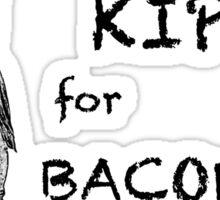 Will KIP for BACON Sticker