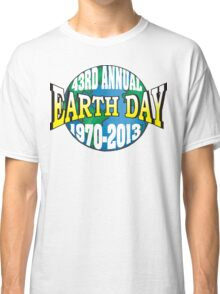 Earth Day 2013 Classic T-Shirt