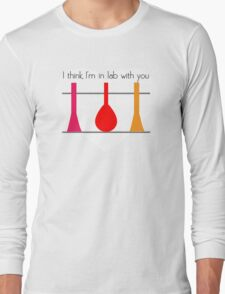 I'm in Lab with you Long Sleeve T-Shirt