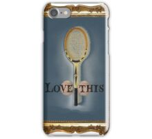 Love this iPhone Case/Skin