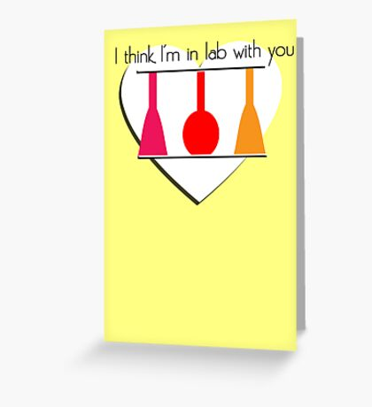 I'm in Lab with you Greeting Card