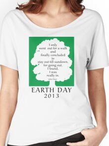 Earth Day 2013 John Muir Women's Relaxed Fit T-Shirt