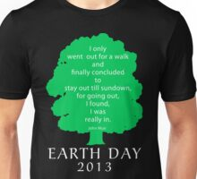 Earth Day 2013 John Muir Unisex T-Shirt