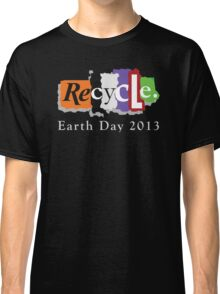 Earth Day 2013 Recycle Classic T-Shirt