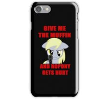 Derpy Wants Her Muffin iPhone Case/Skin