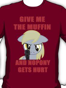 Derpy Wants Her Muffin T-Shirt